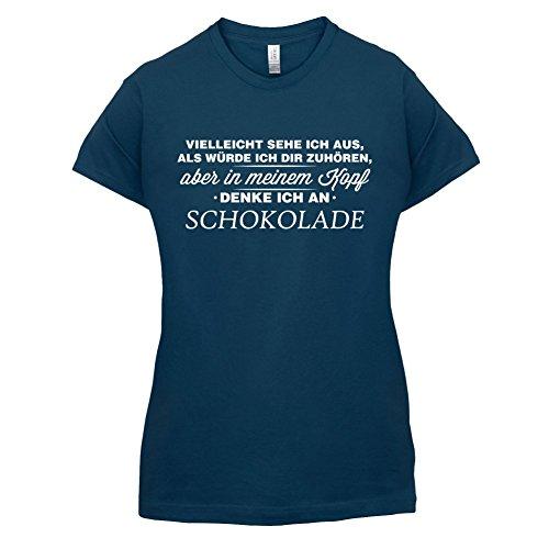 Dressdown Vielleicht Sehe Ich aus als Würde Ich Dir zuhören aber in Meinem Kopf Denke Ich an Schokolade - Damen T-Shirt - Navy - L