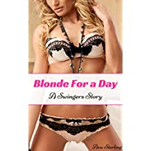 Blonde For a Day: A Swingers Story (English Edition)