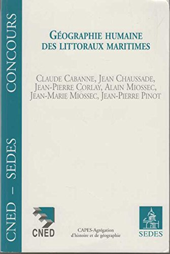 Géographie humaine des littoraux maritimes par Alain Miossec