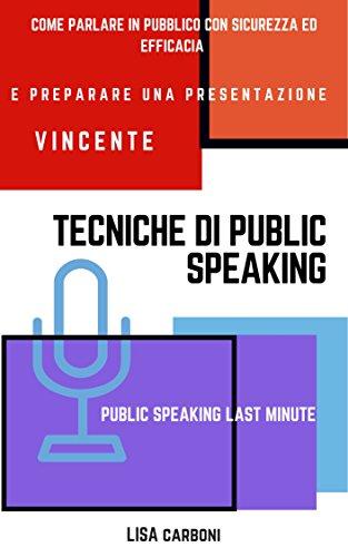 Tecniche Di Public Speaking Come Parlare In Pubblico Con Sicurezza