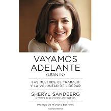 Vayamos adelante: Las mujeres, el trabajo y la voluntad de liderar (Spanish Edition) by Sandberg, Sheryl (2013) Paperback