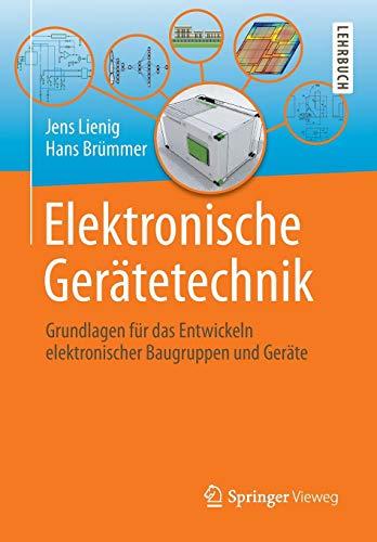 Elektronische Gerätetechnik: Grundlagen für das Entwickeln elektronischer Baugruppen und Geräte - Cool Thermische