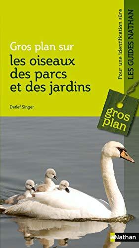 Gros plan sur les oiseaux des parcs et des jardins - Guide nature