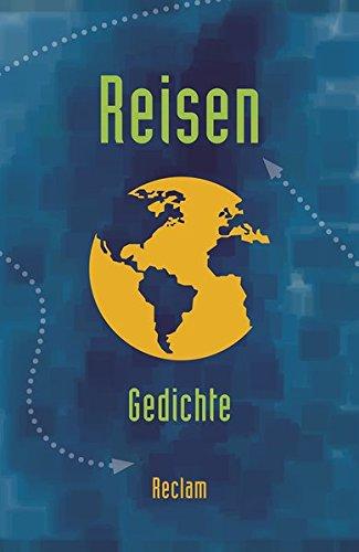 Reisen: Gedichte (Reclams Universal-Bibliothek, Band 19528)