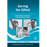 Serving the Gifted: Evidence-Based Clinical and Psychoeducational Practice (School-Based Practice in Action)