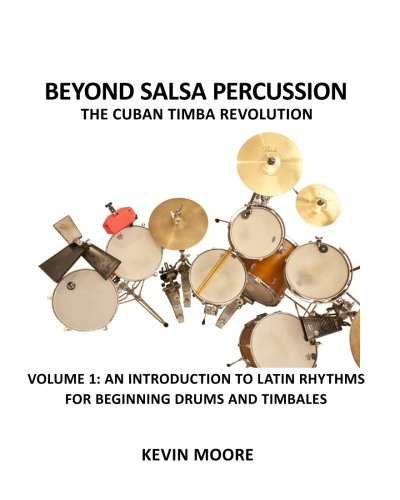 Beyond Salsa Percussion-The Cuban Timba Revolution: An Introduction to Latin Rhythms for Beginning Drums and Timbales