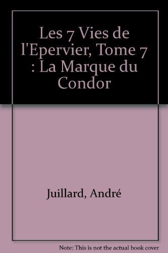 Les 7 Vies de l'Epervier, Tome 7 : La Marque du Condor