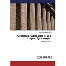 "Antonio Sal'eri i ego opera ""Danaidy"": Monografiya"