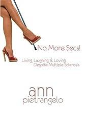 No More Secs!: Living, Laughing, & Loving Despite Multiple Sclerosis
