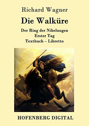 Die Walküre: Der Ring der Nibelungen  Erster Tag  Textbuch - Libretto