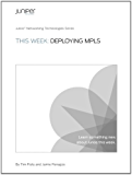 This Week: Deploying MPLS (English Edition)