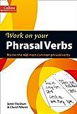 Phrasal Verbs: B1-C2 (B1+) (Collins Work on Your...)