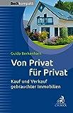 Von Privat für Privat - Kauf und Verkauf von Immobilien (Beck kompakt)