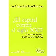 CAPITAL CONTRA EL SIGLO XXI, EL? (Presencia Teológica)