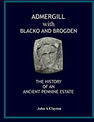 Admergill With Blacko: History of an Ancient Pennine Estate
