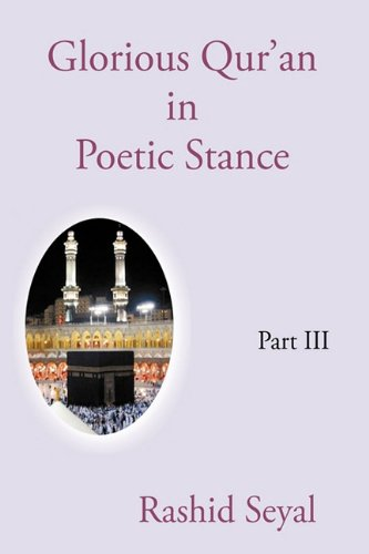 Glorious Qur'an in Poetic Stance, Part III: With Scientific Elucidations