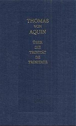 Über die Trinität: Eine Auslegung der gleichnamigen Schrift des Boethius. In librum Boethii de Trinitate Expositio