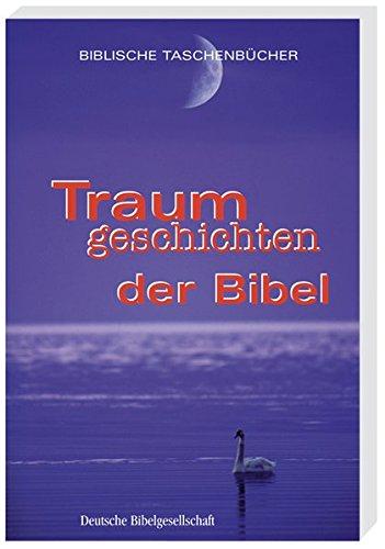 Traumgeschichten der Bibel (Biblische Taschenbücher)