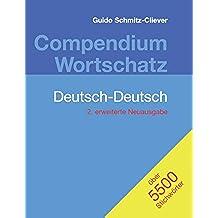 Compendium Wortschatz Deutsch-Deutsch, erweiterte Neuausgabe: 2. erweiterte Neuausgabe (German Edition)