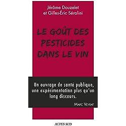 Le goût des pesticides dans le vin : Avec un Petit guide pour reconnaître les goûts des pesticides