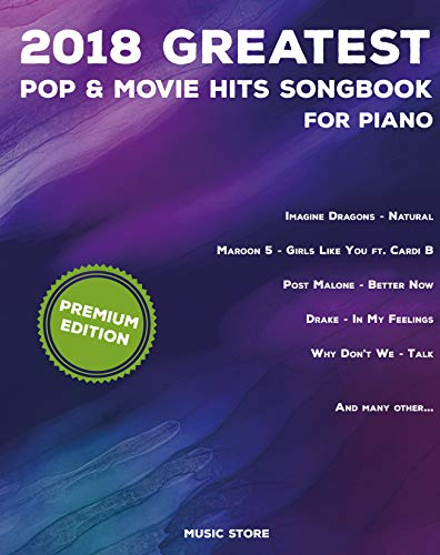 2018 Greatest Pop & Movie Hits Songbook For Piano: Piano Book - Piano Music - Piano Books - Piano Sheet Music - Keyboard Piano Book - Music Piano - Sheet ... - The Piano Book -New (English Edition)