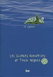 La Tortue. Les sciences naturelles de Tatsu Nagata