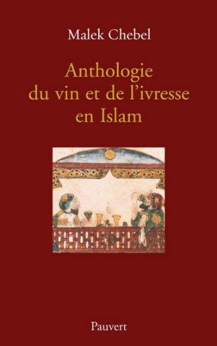 Anthologie du vin et de l'ivresse en Islam (réédition) (Littérature française)