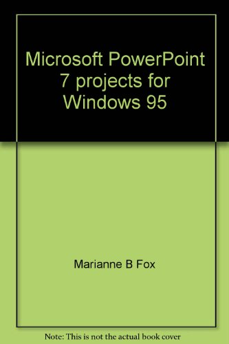Microsoft PowerPoint 7 projects for Windows 95 (SELECT lab series)