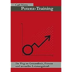 Potenz-Training: Ihr Weg zu Gesundheit, Fitness und sexueller Leistungskraft