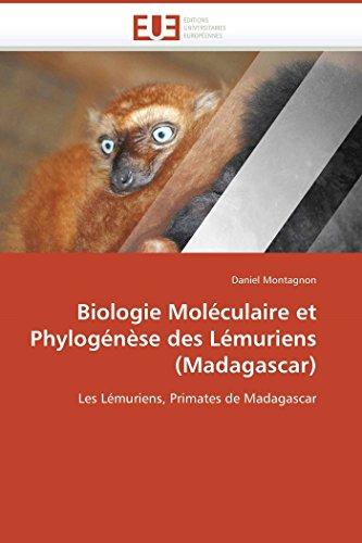 Biologie moléculaire et phylogénèse des lémuriens (madagascar) par Daniel Montagnon