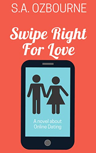 Swipe Right For Love: A novel about online dating (English Edition)