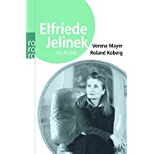 Elfriede Jelinek: Ein Porträt