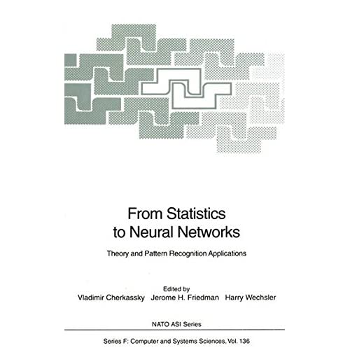 FROM STATISTICS TO NEURAL NETWORKS - THEORY AN PATTERN RECOGNITION APPLICATIONS