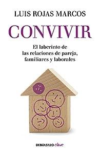 Convivir: El laberinto de las relaciones de pareja, familiares y laborales par  Luis Rojas Marcos