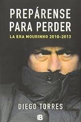Preparense para perder (Spanish Edition) (No Ficcion) by Diego Torres (2013-10-31)