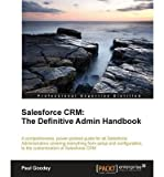 salesforce crm the definitive admin handbook author paul goodey oct 2011