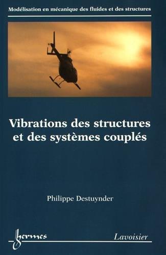 Vibrations des structures et des systmes coupls