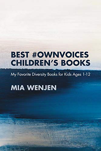BEST #OWNVOICES CHILDREN'S BOOKS: My Favorite Diversity Books for Kids Ages 1-12 (English Edition)