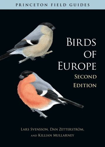 Birds of Europe: (Second Edition) (Princeton Field Guides) by Lars Svensson, Dan Zetterstr?, Killian Mullarney (2010) Paperback