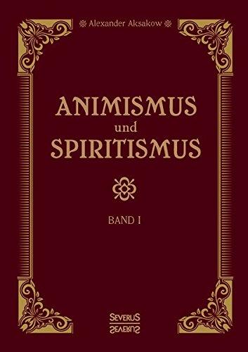 Animismus und Spiritismus Band 1: Versuch einer kritischen Prüfung der mediumistischen Phänomene. Störungen nicht organischen Ursprungs begleitet von akustischen und visuellen Halluzinationen.