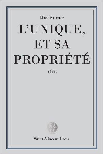 L'Unique et sa propriété (Philo-voyou) par Max Stirner