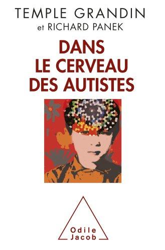 Dans le cerveau des autistes par Temple Grandin, Richard Panek