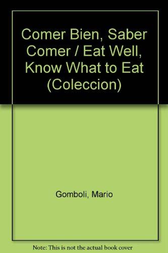Comer bien, saber comer (Coleccion) por Mario Gomboli