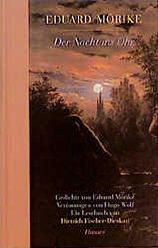 Der Nacht ins Ohr. Gedichte von Eduard Mörike.Vertonungen von Hugo Wolf. Ein Lesebuch von Dietrich Fischer-Dieskau
