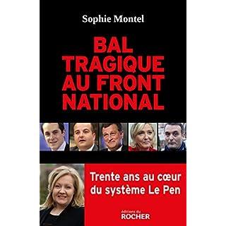 Bal tragique au Front national : Trente ans au coeur du système Le Pen (French Edition)