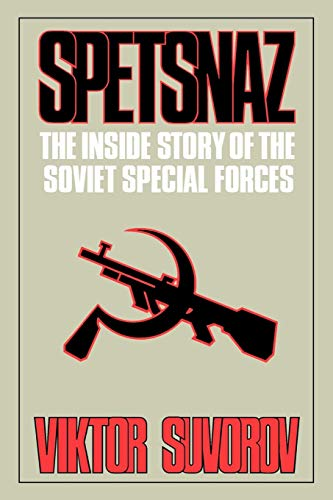 Spetsnaz. The Inside Story Of The Soviet Special Forces