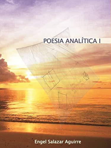 Poesía Analítica I por Engel Salazar Aguirre