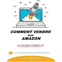 COMMENT VENDRE SUR AMAZON? Le guide complet: Vendre sur AMAZON FBA/FBM