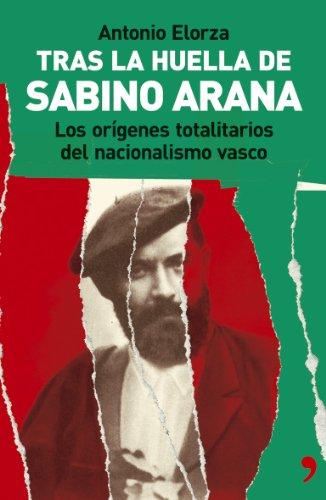 Tras la huella de Sabino Arana (Fuera De Coleccion)