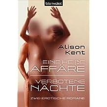 Eine heiße Affäre / Verbotene Nächte: Zwei erotische Romane